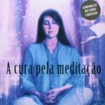 A cura pela meditação | Cristina Cairo