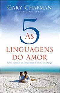 As cinco linguagens do amor - 3 edição: Como expressar um compromisso de amor a seu cônjuge | Gary Chapman - CAPA