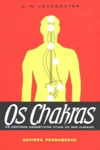 Os Chakras: Os Centros Magnéticos Vitais do Ser Humano | Charles Webster Leadbeater | Foto Capa