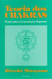 Teoria dos Chakras: Ponte Para a Consciência Superior | Hiroshi Motoyama | Foto Capa